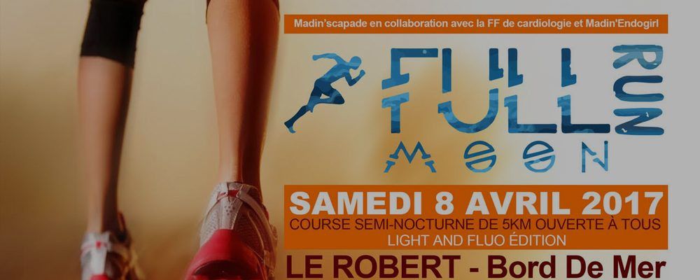 Full'Moon Run : le 5K semi-nocturne et solidaire