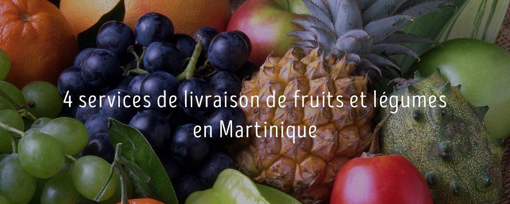 4 services de livraison de fruits et légumes en Martinique